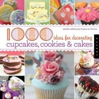 1000 ideas for decorating cupcakes, cakes and cookies