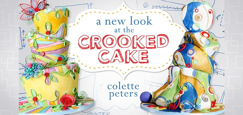 A New Look at the Crooked Cake: A Craftsy Class Review